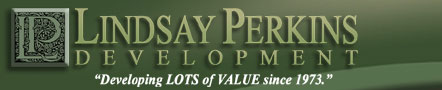 Lindsey Perkins Development - Delivering LOTS of VALUE since 1973.